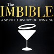 The Imbible: A Spirited History of Drinking